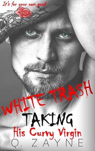 White Trash Taking His Curvy Virgin Dark Romance Q. Zayne